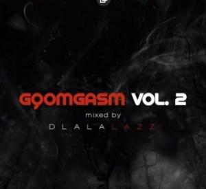 Dlala Lazz - Gqomgasm Vol. 2